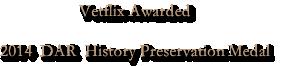Vetflix Awarded2014  DAR  History Preservation Medal